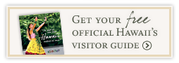 Get your FREE Official Hawaii's Visitor Guide